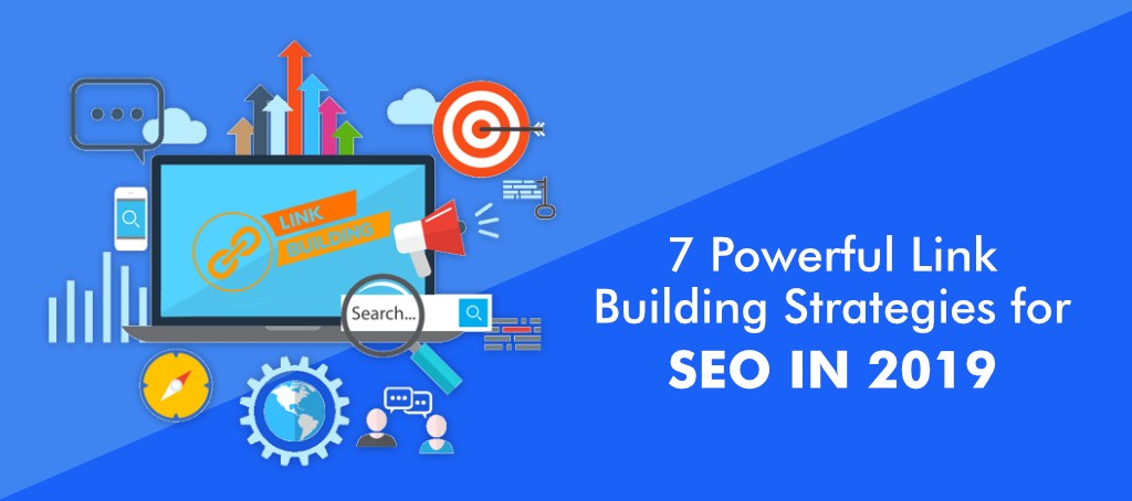 7 Powerful Link Building Strategies for SEO in 2019