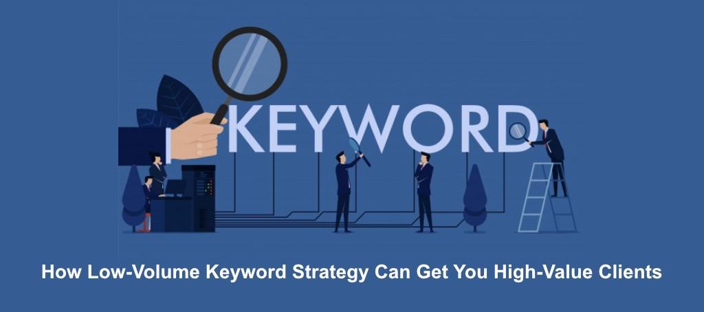 Low Volume Keyword strategy