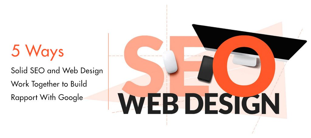 SEO and Web Design Work Together to Increase Google Rankings