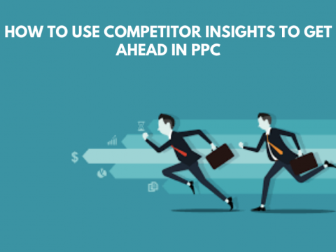 How to Use Competitor Insights to Get Ahead in PPC
